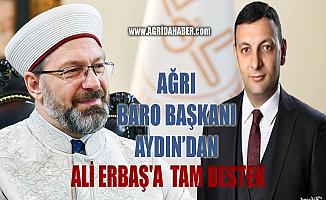 Ağrı Baro Başkanı Mehmet Salih Aydın'dan Ali Erbaş'a Destek