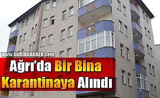 Ağrı'da Bir Bina Karantinaya Alındı