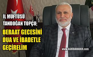Ağrı İl Müftüsü Tandoğan Topçu; Beraat Gecesi Dua Gecesi