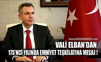 Ağrı Valisi Süleyman Elban'ın 175'nci Polis Haftası Mesajı