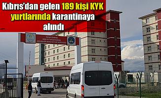 Kıbrıs'dan gelen 189 kişi KYK yurtlarında karantinaya alındı
