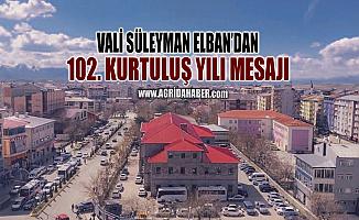 Vali Elban'ın Ağrı'nın 102'nci Kurtuluş Yıldönümü Mesajı