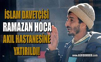 Diyarbakır'lı Ramazan Hoca İslami çalışmaları nedeniyle akıl hastanesine yatırıldı