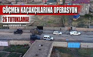 Ağrı'da Göçmen Kaçakçısı 26 Kişiye Şafak Operasyonu