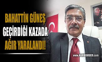 Türk Haber-Sen Ağrı İl Başkanı Bahattin Güneş Kaza Geçirdi