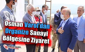 Vali Dr. Osman Varol'dan Organize Sanayi Bölgesine Ziyaret