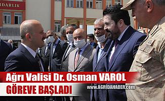 Yeni Ağrı Valisi Dr. Osman VAROL Göreve Başladı
