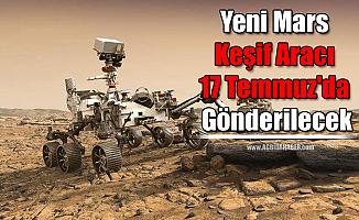 Yeni Mars keşif aracı 17 Temmuz'da Gönderilecek