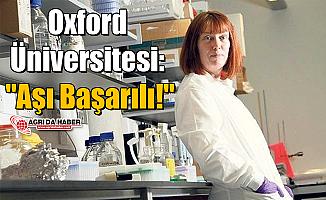 """Oxford Üniversitesi'nden Açıklama: """"Aşı Başarılı!"""""""