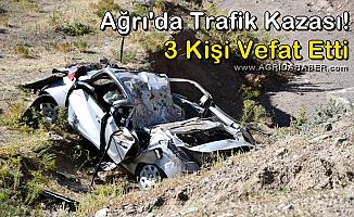 Ağrı'da Trafik Kazası! 3 Kişi Hayatını Kaybetti