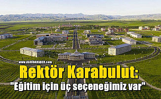 """AİÇÜ Rektörü Karabulut: """"Eğitim öğretim için masamızda üç seçeneğimiz mevcut"""""""