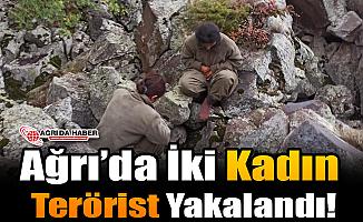 Ağrı'da 2 Kadın Terörist Yakalandı!