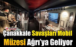 Çanakkale Savaşları Mobil Müzesi Ağrı'ya Geliyor