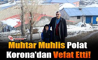 Muhtar Muhlis Polat Korona'dan Vefat Etti!