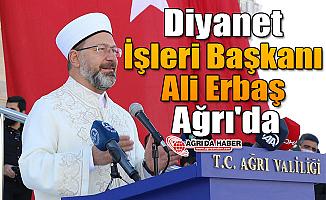 Diyanet İşleri Başkanı Ali Erbaş Ağrı'da