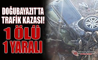 Doğubayazıt'ta Feci Kaza! 1 Ölü 1 Yaralı