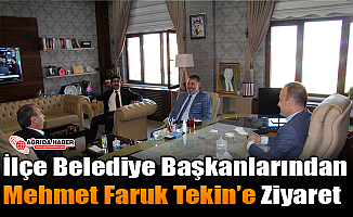 İlçe Belediye Başkanlarından Mehmet Faruk Tekin'e Ziyaret