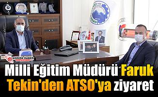 Milli Eğitim Müdürü Faruk Tekin'den ATSO'ya ziyaret