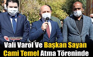 Vali Varol Ve Başkan Sayan Cami Temel Atma Töreninde
