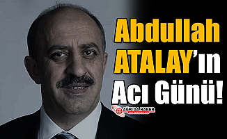 Abdullah Atalay'ın Acı Günü!