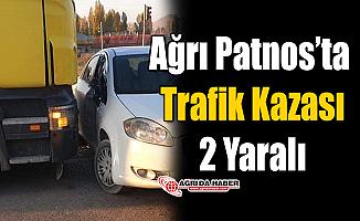 Ağrı Patnos'ta Trafik Kazası! 2 Yaralı