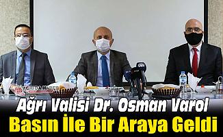 Ağrı Valisi Dr. Osman Varol Basın ile Bir Araya Geldi