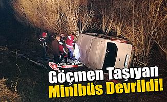 Ağrı'da Göçmen Taşıyan Minibüs Devrildi!