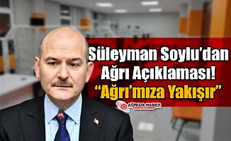 """Bakan Süleyman Soylu'dan Ağrı Açıklaması! """"Ağrı'mıza Yakışır"""""""