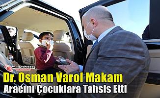 Dr. Osman Varol Makam Aracını Çocuklara Tahsis Etti