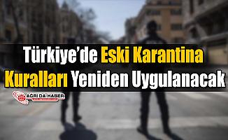 Türkiye'de Eski Karantina Kuralları Yeniden Uygulanacak