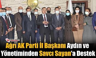 Ağrı AK Parti İl Başkanı Aydın ve Yönetiminden Savcı Sayan'a Destek