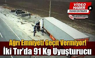 Ağrı'da iki tırda yapılan aramada 91 kilo uyuşturucu ele geçirildi