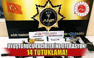 Ağrı'da Uyuşturucu Tacirlerine operasyon 14 tutuklama