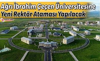Ağrı İbrahim Çeçen Üniversitesine Yeni Rektör Ataması Yapılacak