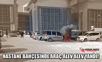 Ağrı'da Hastane Bahçesindeki Araç Alev Alev Yandı