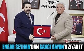 Ensar Seyhan'dan Ağrı Belediye Başkanı Savcı Sayan'a ziyaret