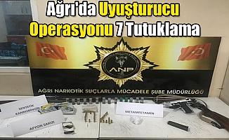 Ağrı'da Uyuşturucu operasyonu 7 tutuklama