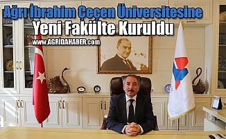 Ağrı İbrahim Çeçen Üniversitesine Yeni Fakülte Kuruldu