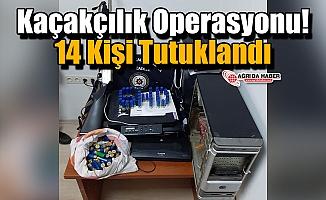 Ağrı'da Kaçakçılık Operasyonu! 14 Kişi Tutuklandı