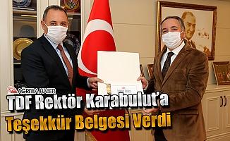 TDF'den Rektör Karabulut'a Teşekkür Belgesi