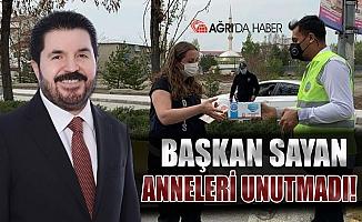 Ağrı Belediye Başkanı Savcı Sayan anneleri unutmadı