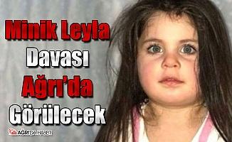 Minik Leyla Davası Ağrı'da Görülecek