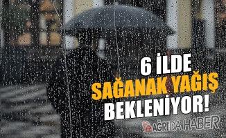 Ağrı'nında Bulunduğu 6 İlde Sağanak Yağış Bekleniyor!