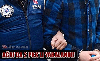 Ağrı'da 2 PKK Mensubu yakalandı