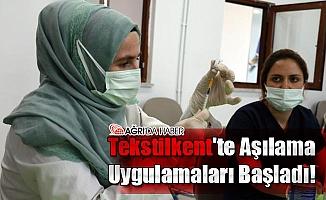Ağrı Tekstilkent'te Aşılama Uygulamaları Başladı!