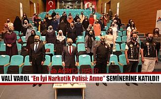 Ağrı Valisi Dr. Osman VAROL Uyuşturucu İle Mücadele Seminerine Katıldı!