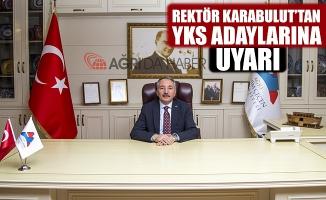 A.İ.Ç.Ü Rektörü Karabulut'tan YKS'ye Girecek Öğrencilere Uyarı!