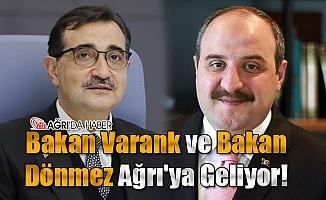 Bakan Varank ve Dönmez Ağrı'ya Geliyor!