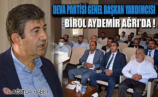 DEVA Partisi Genel Başkan Yardımcısı Birol Aydemir Ağrı'da