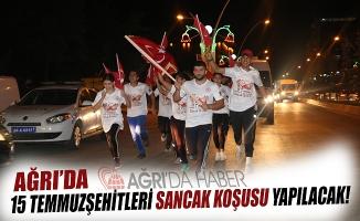 Ağrıda '15 Temmuz Şehitleri Sancak Koşusu' Yapılacak